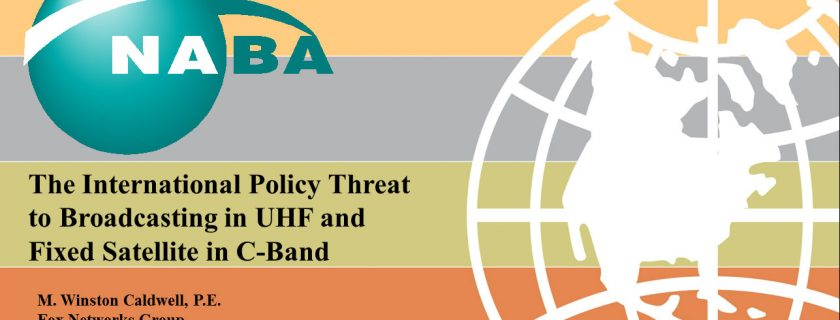 The International Policy Threat to Broadcasting in UHF and Fixed Satellite in C-Band by M. Winston Caldwell