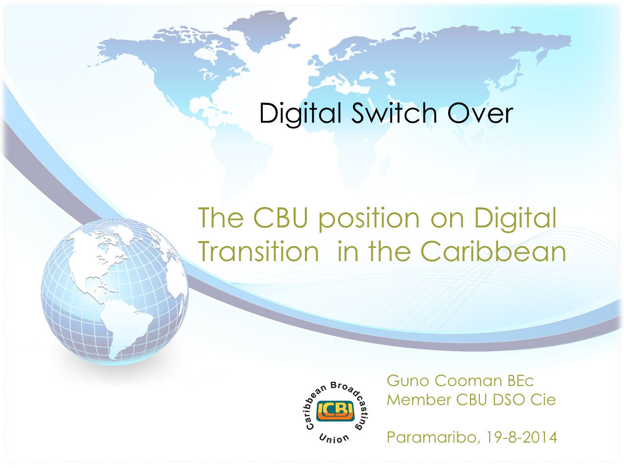 Digital Switch Over – The CBU position on Digital Transition  in the Caribbean by Guno Cooman